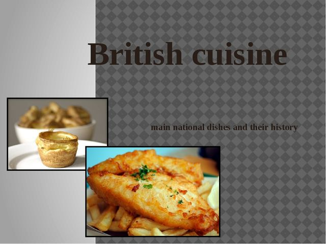 British cuisine main national dishes and their history