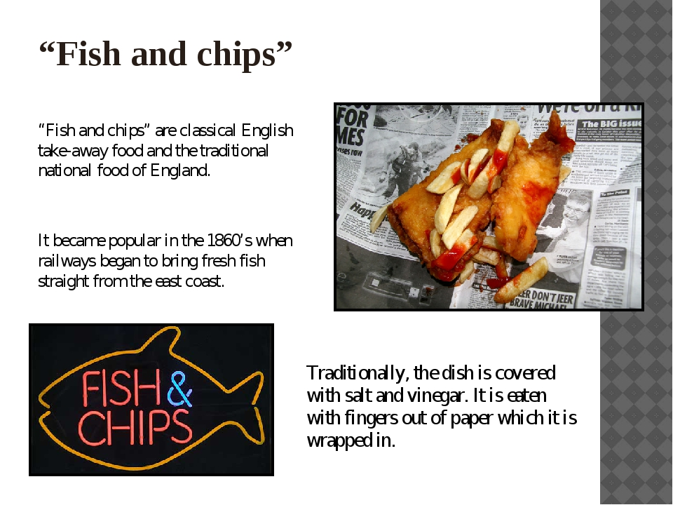 """Fish and chips"" ""Fish and chips"" are classical English take-away food and th..."