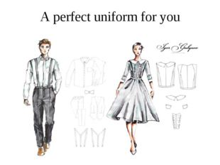 A perfect uniform for you