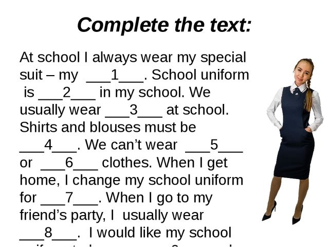 Complete the text: At school I always wear my special suit – my ___1___. Scho...