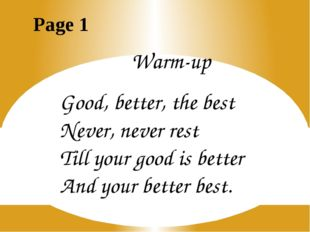 Warm-up Good, better, the best Never, never rest Till your good is better And