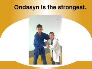 Ondasyn is the strongest.