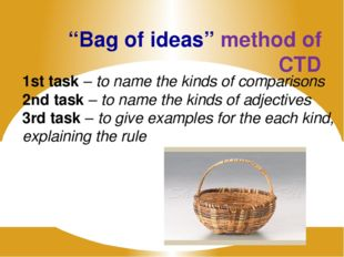 """""""Bag of ideas"""" method of CTD 1st task – to name the kinds of comparisons 2nd"""