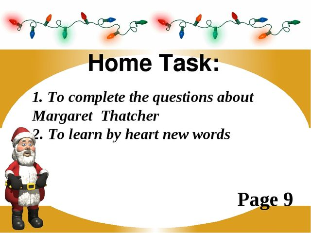 Home Task: 1. To complete the questions about Margaret Thatcher 2. To learn b...