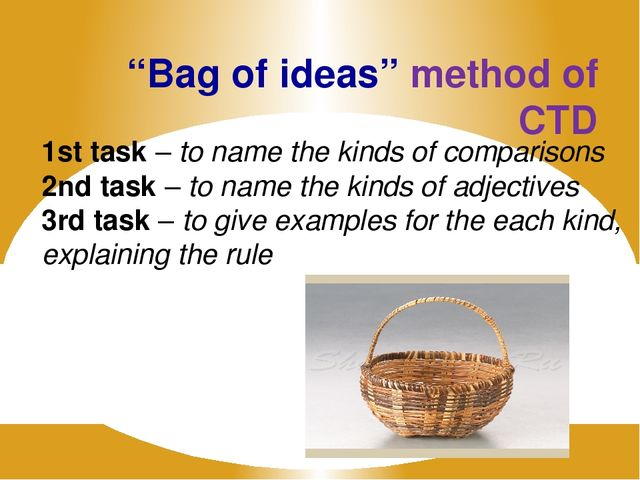 """""""Bag of ideas"""" method of CTD 1st task – to name the kinds of comparisons 2nd..."""