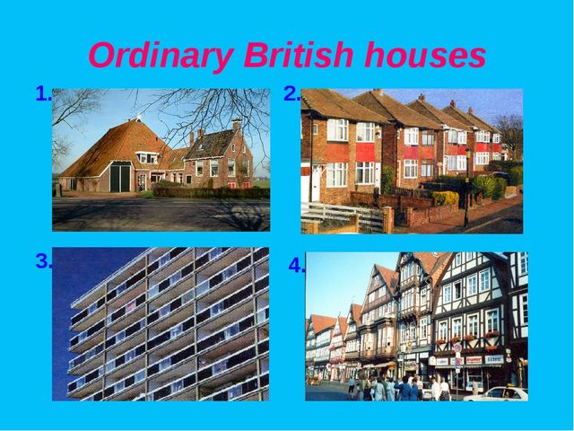 Ordinary British houses 1. 2. 3. 4.