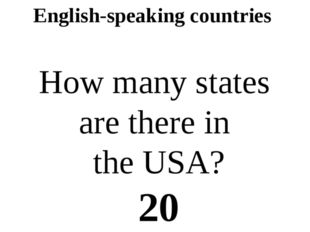 English-speaking countries How many states are there in the USA? 20