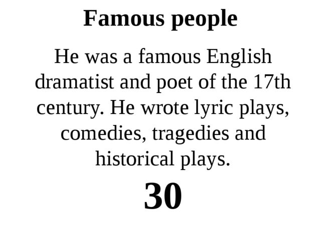 Famous people He was a legendary hero of England, who lived in Sherwood Fores...