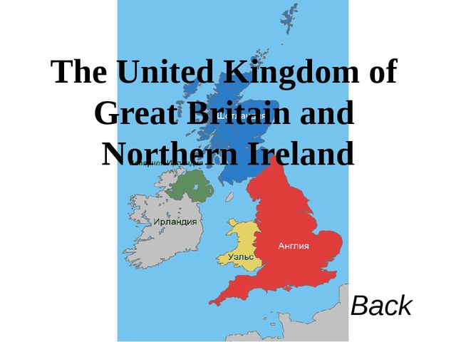 The United Kingdom of Great Britain and Northern Ireland Back