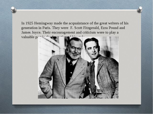 In 1925 Hemingway made the acquaintance of the great writers of his generatio...