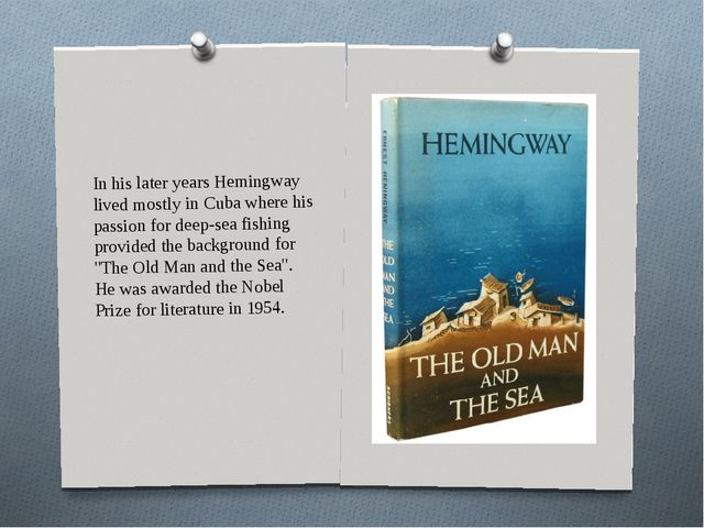 In his later years Hemingway lived mostly in Cuba where his passion for deep-...