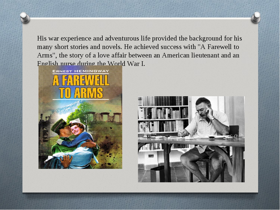His war experience and adventurous life provided the background for his many...