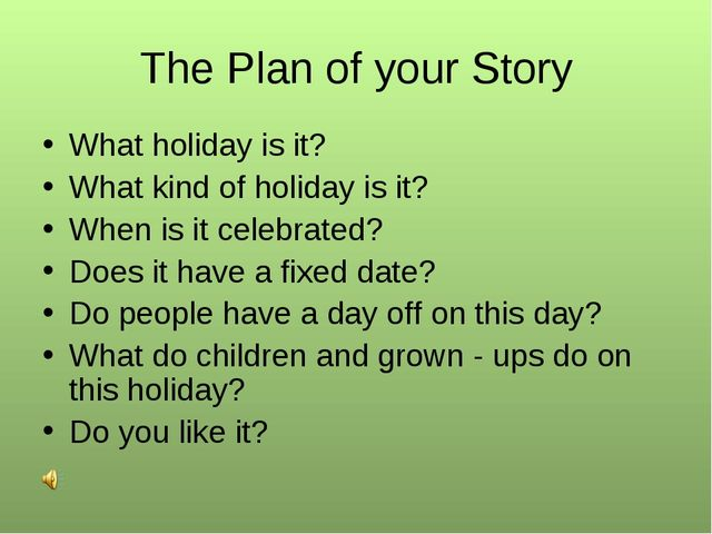 The Plan of your Story What holiday is it? What kind of holiday is it? When i...