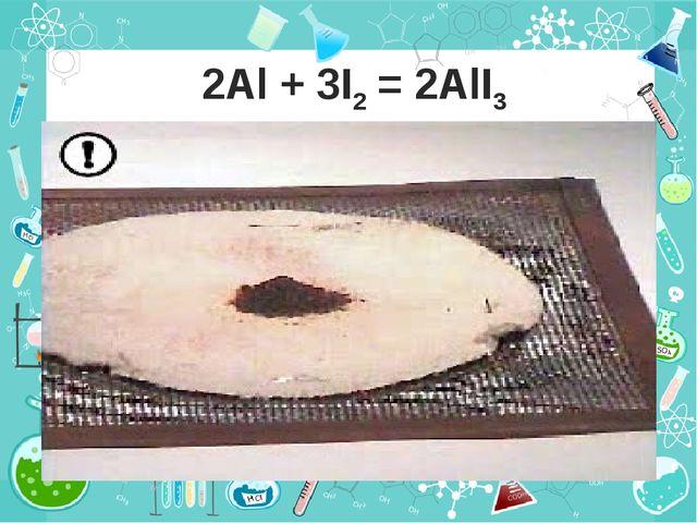 2Al + 3I2 = 2AlI3