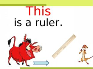 is a ruler. This