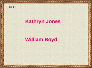Ex. 14 Kathryn Jones William Boyd