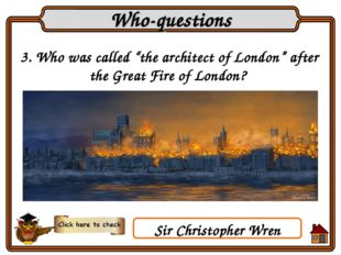 "3. Who was called ""the architect of London"" after the Great Fire of London? W"