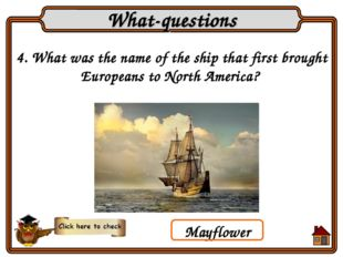 4. What was the name of the ship that first brought Europeans to North Americ