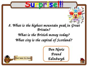 8. What is the highest mountain peak in Great Britain? What is the British mo
