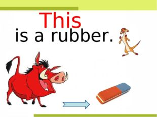 is a rubber. This