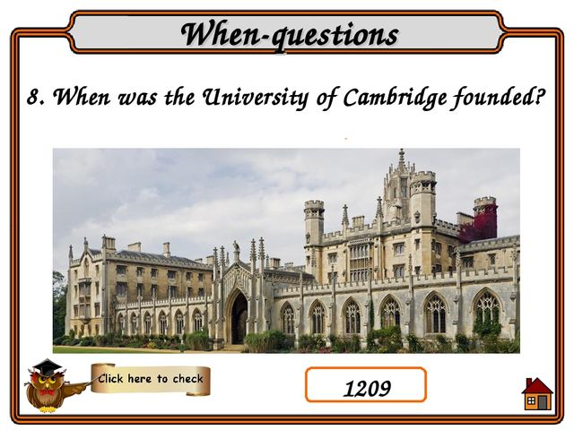 8. When was the University of Cambridge founded? When-questions 1209