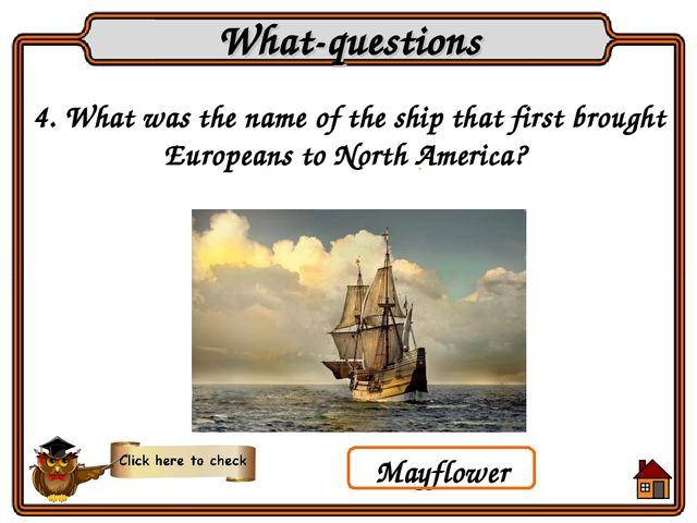 4. What was the name of the ship that first brought Europeans to North Americ...