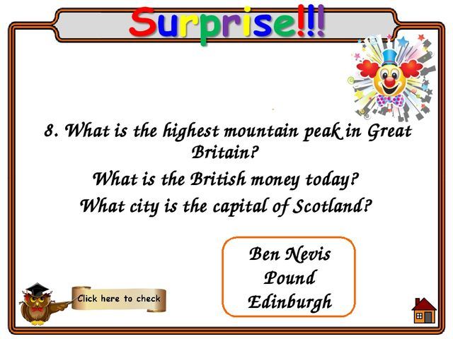 8. What is the highest mountain peak in Great Britain? What is the British mo...
