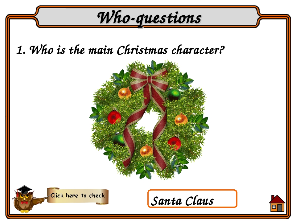 1. Who is the main Christmas character? Who-questions Santa Claus