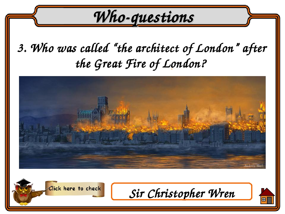 "3. Who was called ""the architect of London"" after the Great Fire of London? W..."