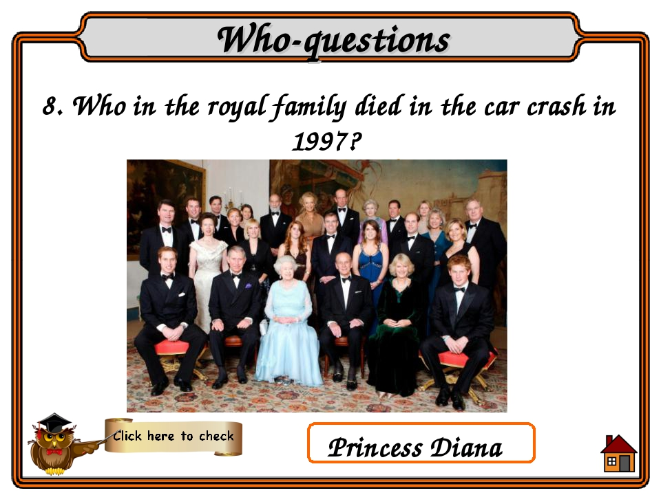 8. Who in the royal family died in the car crash in 1997? Who-questions Princ...