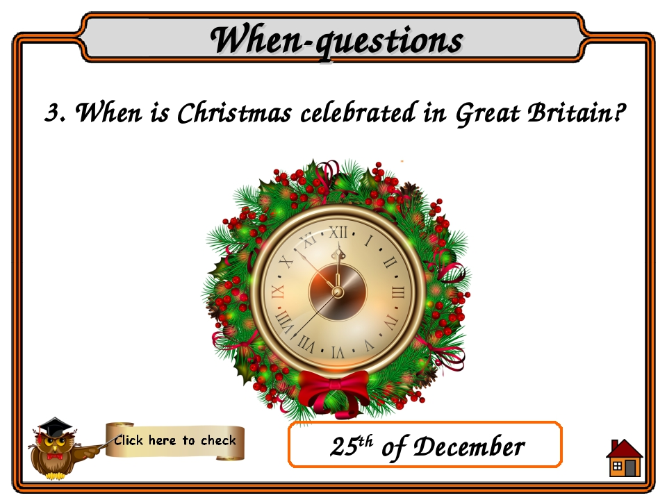 3. When is Christmas celebrated in Great Britain? When-questions 25th of Dece...