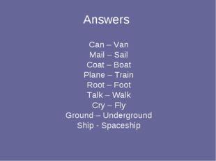 Answers Can – Van Mail – Sail Coat – Boat Plane – Train Root – Foot Talk – Wa
