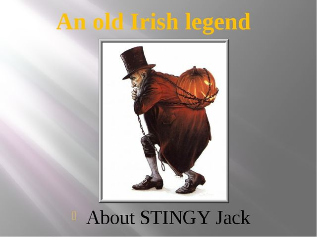 An old Irish legend About STINGY Jack