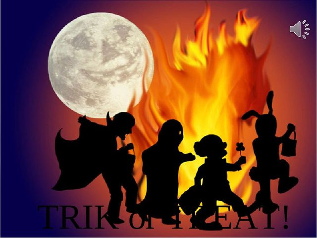 TRIK or TREAT!