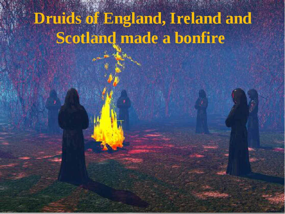 Druids of England, Ireland and Scotland made a bonfire