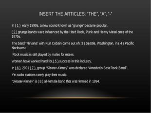 "INSERT THE ARTICLES: ""THE"", ""A"", ""-"" In ( 1 ) early 1990s, a new sound known"