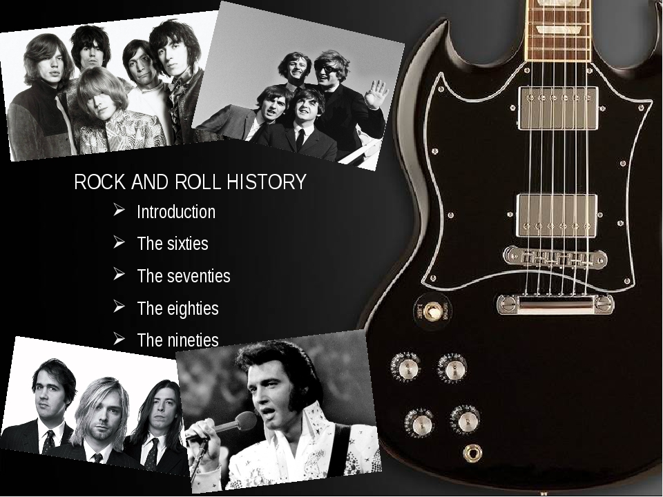 ROCK AND ROLL HISTORY Introduction The sixties The seventies The eighties The...