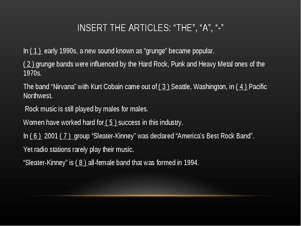 "INSERT THE ARTICLES: ""THE"", ""A"", ""-"" In ( 1 ) early 1990s, a new sound known..."