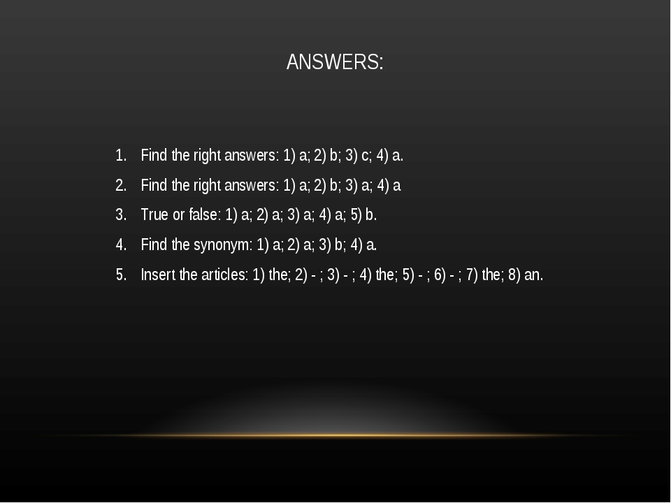 ANSWERS: Find the right answers: 1) a; 2) b; 3) c; 4) a. Find the right answe...