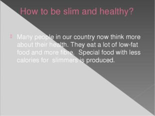 How to be slim and healthy? Many people in our country now think more about