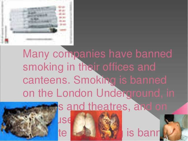 SMOKING Many companies have banned smoking in their offices and canteens. Smo...