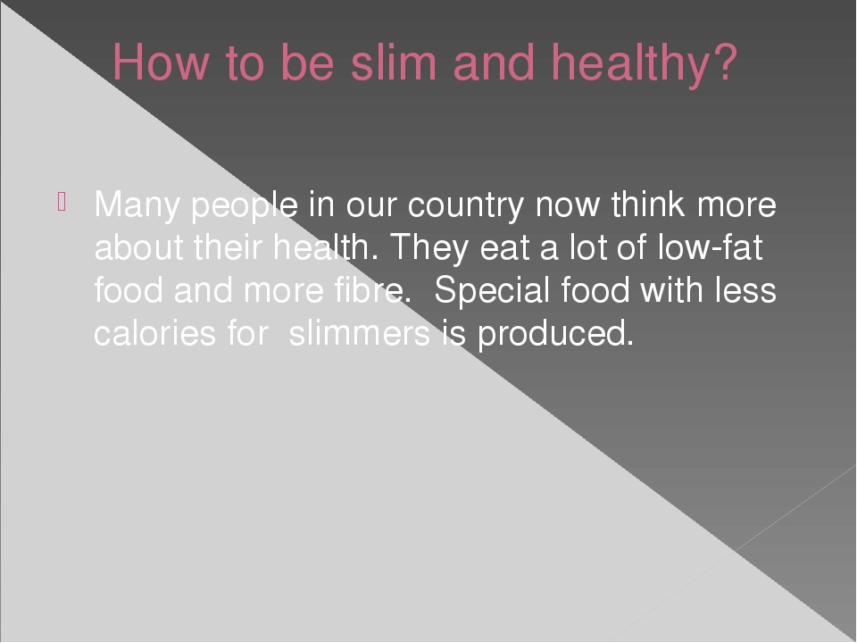 How to be slim and healthy? Many people in our country now think more about...