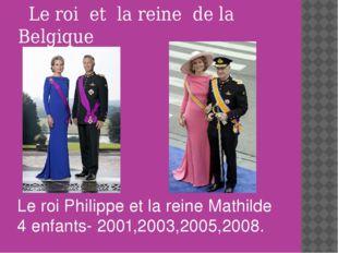 Le roi et la reine de la Belgique Le roi Philippe et la reine Mathilde 4 enf
