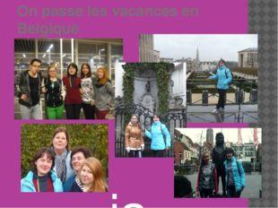 On passe les vacances en Belgique janvier 2015