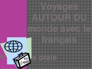 Voyages AUTOUR DU monde avec le français №I Revue orale