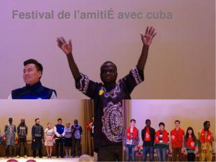 Festival de l'amitiÉ avec cuba