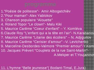 "programme 1.""Poésie de politesse""- Amir Albogatchièv 2.""Pour maman""- Alex Ya"