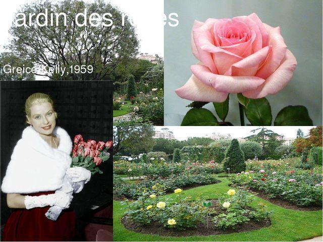 Greice Kelly,1959 Jardin des roses