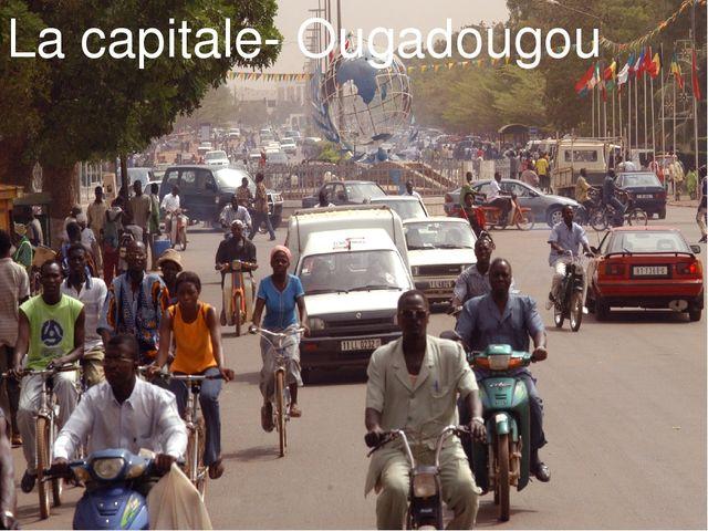 La capitale- Ougadougou