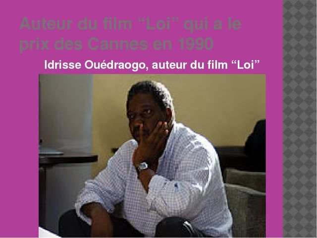 """Auteur du film """"Loi"""" qui a le prix des Cannes en 1990 Idrisse Ouédraogo, aute..."""